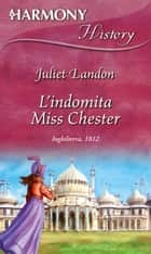L'indomita Miss Chester - Harmony History ebook by Juliet Landon