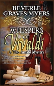 Whispers of Vivaldi - A Tito Amato Mystery ebook by Beverle Myers