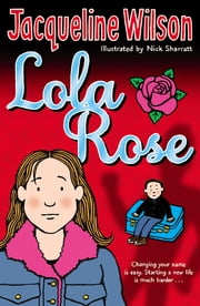 Lola Rose ebook by Jacqueline Wilson, Nick Sharratt