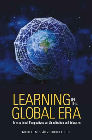 Learning in the Global Era - International Perspectives on Globalization and Education ebook by