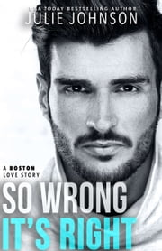 So Wrong It's Right ebook by Julie Johnson