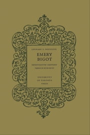 Emery Bigot - Seventeenth-Century French Humanist ebook by Leonard Doucette