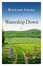 Watership Down - A Novel ebook by Richard Adams