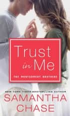 Trust in Me ebook by Samantha Chase