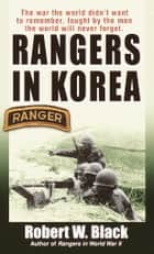 Rangers in Korea ebook by Robert W. Black