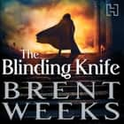 The Blinding Knife - Book 2 of Lightbringer audiobook by