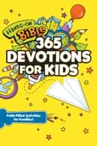 Hands-On Bible 365 Devotions for Kids - Faith-Filled Activities for Families ebook by Jennifer Hooks, Tyndale, Group Publishing