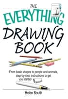 The Everything Drawing Book ebook by Helen South