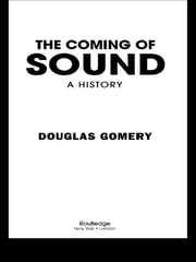 The Coming of Sound ebook by Douglas Gomery
