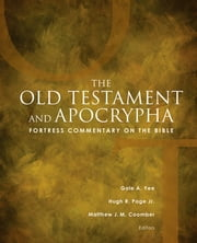 Fortress Commentary on the Bible - The Old Testament and Apocrypha ebook by Gale A. Yee,Hugh R. Page Jr.,Matthew J. M. Coomber