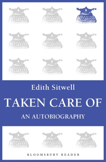 Taken Care Of - An Autobiography ebook by Edith Sitwell