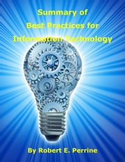 Summary of Best Practices for Information Technology ebook by Robert Perrine