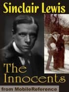 The Innocents. A Story For Lovers (Mobi Classics) ebook by Sinclair Lewis