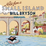 Notes From A Small Island - Journey Through Britain audiobook by Bill Bryson
