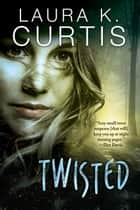 Twisted - Harp Security, #1 ebook by Laura K. Curtis