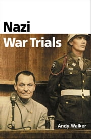 Nazi War Trials ebook by Andrew Walker