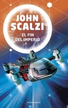 El fin del imperio ebook by John Scalzi, Simon Saitó