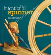 The Intentional Spinner ebook by Judith Mackenzie