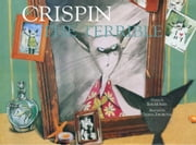 Crispin the Terrible ebook by Morris, Bob