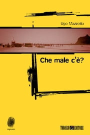 Che male c'è? ebook by Ugo Mazzotta