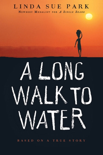A Long Walk to Water - Based on a True Story ebook by Linda Sue Park