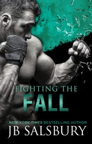 Fighting the Fall ebook by JB Salsbury
