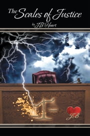 The Scales of Justice ebook by JB Heart