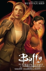 Buffy The Vampire Slayer, Staffel 9, Band 3 - Buffyguard ebook by Andrew Chambliss,Georges Jeanty,Karl Moline,Ben Dewey,Jo Chen