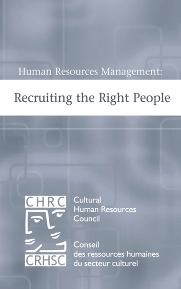 Human Resources Management: Recruiting the Right People ebook by Cultural Human Resources Council,Work In Culture