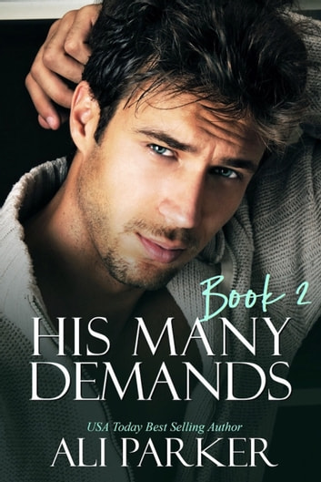 His Many Demands Book 2 ebook by Ali Parker