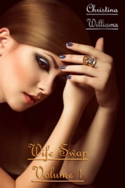 Wife Swap Volume 1 ebook by Christina Williams