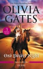 One Desert Night/To Tame a Sheikh/To Tempt a Sheikh/To Touch a Sh ebook by Olivia Gates