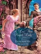 A Less Than Perfect Lady ebook by Elizabeth Beacon