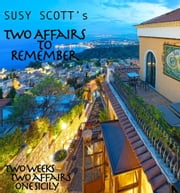 Two Affairs to Remember: Two weeks! Two Affairs! One Sicily! ebook by Susy Scott