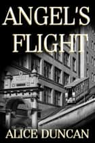 Angel's Flight ekitaplar by Alice Duncan