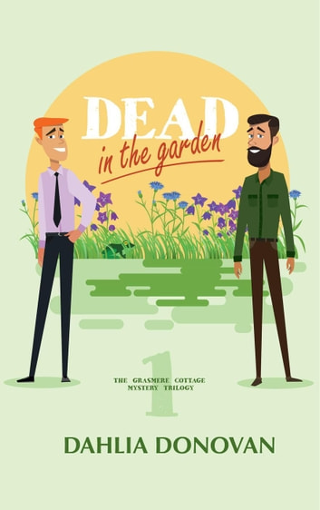 Dead in the Garden - Grasmere Cottage Mystery, #1 ebook by Dahlia Donovan