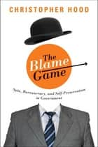 The Blame Game ebook by Christopher Hood