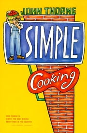 Simple Cooking ebook by John Thorne