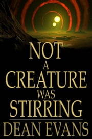 Not a Creature Was Stirring ebook by Dean Evans