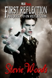 First Reflection ebook by Stevie Woods