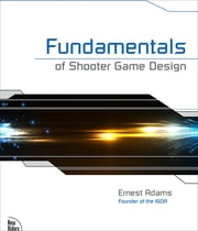 Fundamentals of Shooter Game Design ebook by Ernest Adams
