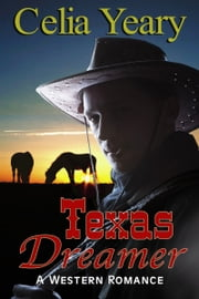 Texas Dreamer ebook by Celia Yeary