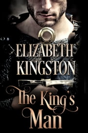 The King's Man - Welsh Blades, #1 ebook by Elizabeth Kingston