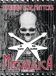 Metallica: Nothing Else Matters The Graphic Novel ebook by Jim McCarthy,Brian Williamson