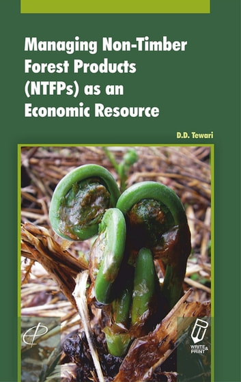 Managing Non-Timber Forest Products (NTFPs) as an Economic Resource ebook by D. D. Tewari
