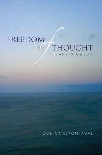Freedom of Thought - Poetry & Quotes ebook by Zoe Cameron-Dove