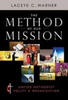 The Method of Our Mission ebook by Laceye C. Warner