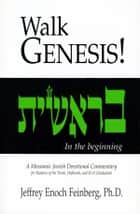 Walking Genesis ebook by Jeffrey Enoch Feinberg Ph.D.