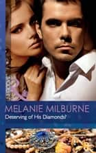 Deserving of His Diamonds? (Mills & Boon Modern) (The Outrageous Sisters, Book 1) ebook by Melanie Milburne