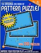 The Original Big Book of Pattern Puzzles - 8-Ball 9-Ball Puzzles ebook by Tor Lowry